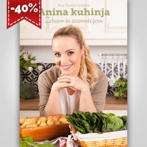Kuharska knjiga Anina kuhinja: Zdravo in uravnoteženo